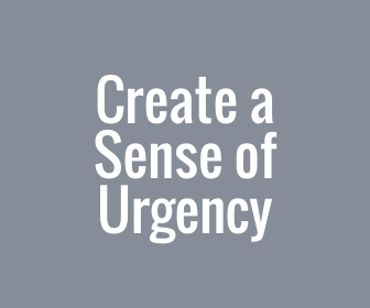 create sense of urgency